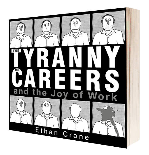 The Tyranny of Careers