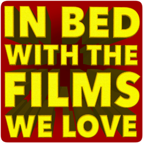In Bed With the Films We Love podcast artwork
